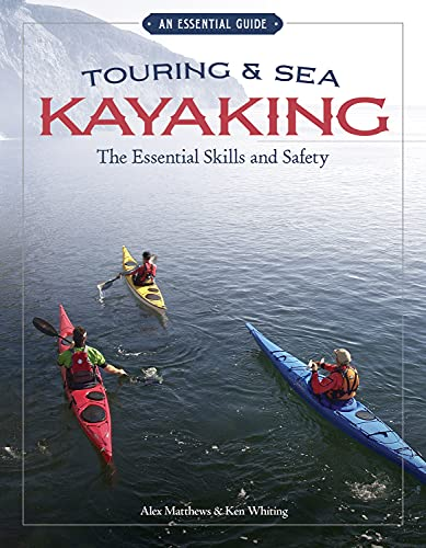 Touring & Sea Kayaking The Essential Skills and Safety (Essential Guide)