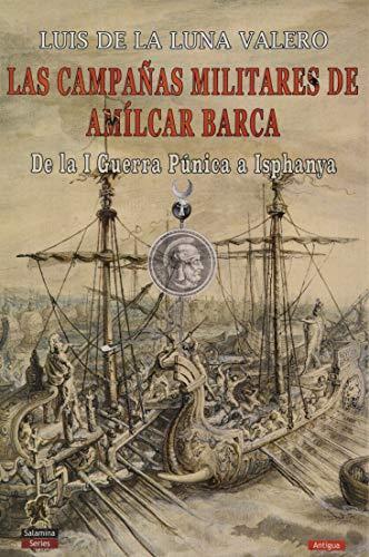 Las campañas militares De Amílcar Barca: De la I Guerra Púnica a...