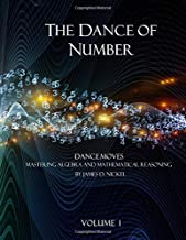 The Dance of Number: Dance Moves - Mastering Algebra and Mathematical Reasoning Volume 1 (The Dance of Number: Part 2)