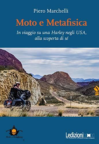 Moto e metafisica. In viaggio su una Harley negli USA, alla scoperta di sé