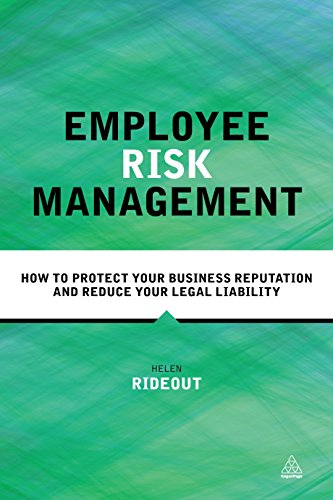 Employee Risk Management: How to Protect Your Business Reputation and Reduce Your Legal Liability (English Edition)