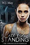 Last One Standing: Tattoo Taboo Fantasy Paranormal Romance (The Chronicles of Kerrigan) (Volume 11)