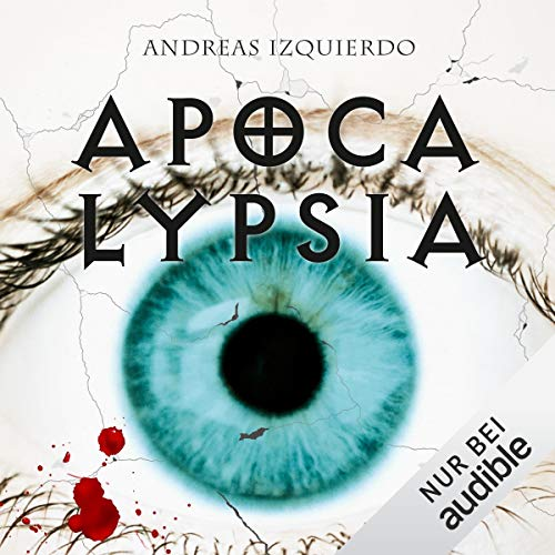 Apocalypsia                   By:                                                                                                                                 Andreas Izquierdo                               Narrated by:                                                                                                                                 Michael Schwarzmaier                      Length: 20 hrs and 15 mins     Not rated yet     Overall 0.0