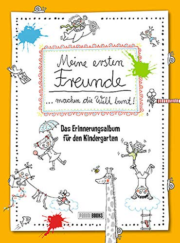 Meine ersten Freunde machen die Welt bunt!: Das Erinnerungsalbum für den Kindergarten