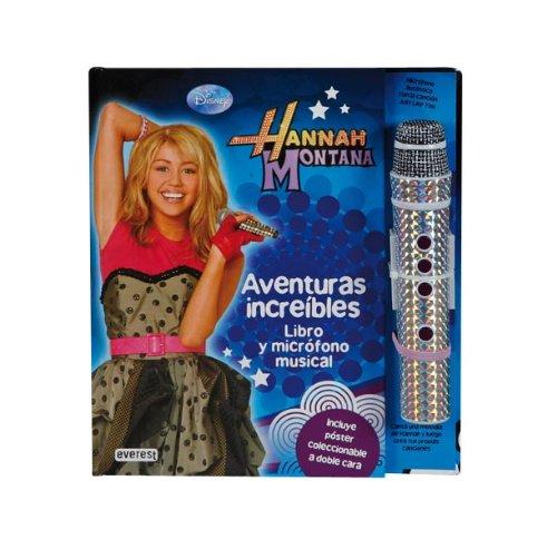 Hannah Montana. Aventuras increíbles. Libro con micrófono: Incluye póster coleccionable a doble...