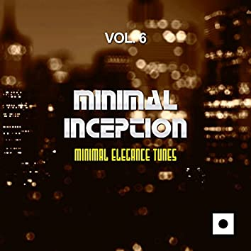 Minimal Inception, Vol. 6 (Minimal Elegance Tunes)