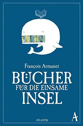 Buchseite und Rezensionen zu 'Bücher für die einsame Insel' von François Armanet
