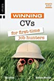 Winning CVs for First Time Job Hunters (The Winning Series) by Kathleen Houston (2004-10-14) - Kathleen Houston