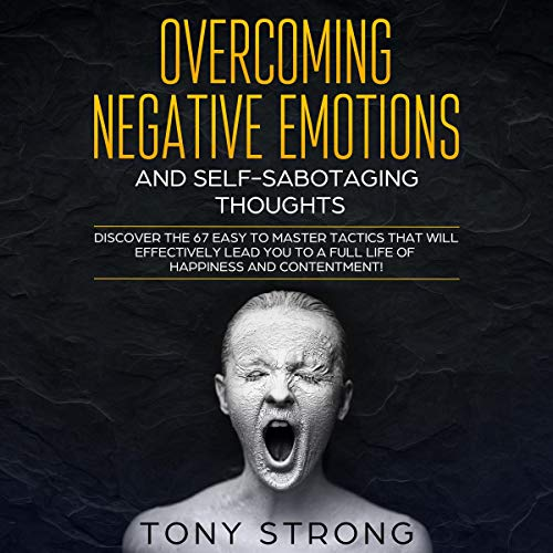 Overcoming Negative Emotions and Self-Sabotaging Thoughts cover art