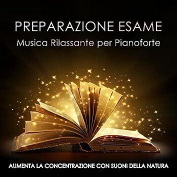 Preparazione Esame - Musica Rilassante per Pianoforte con Suoni della Natura (Pioggia, Vento e Oceano) per Aumentare la Concentrazione, Distendere e Calmare la Mente
