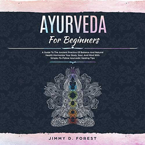Ayurveda for Beginners Audiobook By Jimmy D. Forest cover art