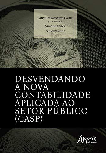 Desvendando a Nova Contabilidade Aplicada ao Setor Público (CASP)