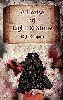 [E.J. Runyon]のA House of Light and Stone (English Edition)