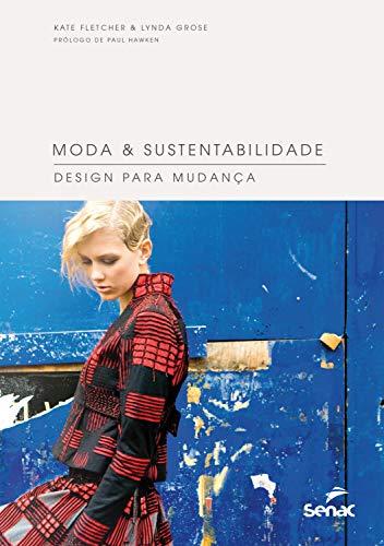 Moda & sustentabilidade: Design para mudança