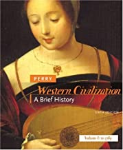Western Civilization: A Brief History, Volume I: To 1789 6th edition by Perry, Marvin (2007) Paperback