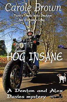 Hog Insane (A Denton and Alex Davies mystery Book 1) by [Carole Brown]