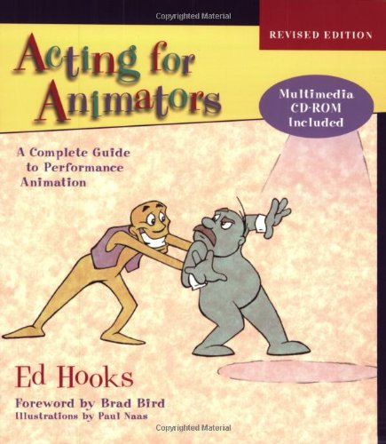 Acting for Animators, Revised Edition: A Complete Guide...