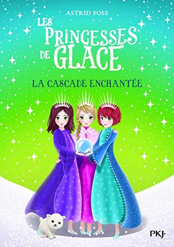 Les princesses de glace - tome 04 : La cascade enchantée (4)