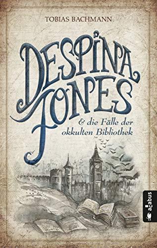 Despina Jones und die Fälle der okkulten Bibliothek: Roman