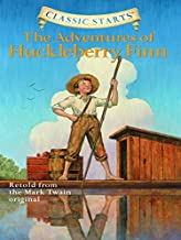 Classic Starts®: The Adventures of Huckleberry Finn (Classic Starts® Series)