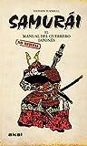 Samurái. El manual del guerrero japonés (Viajando al pasado)
