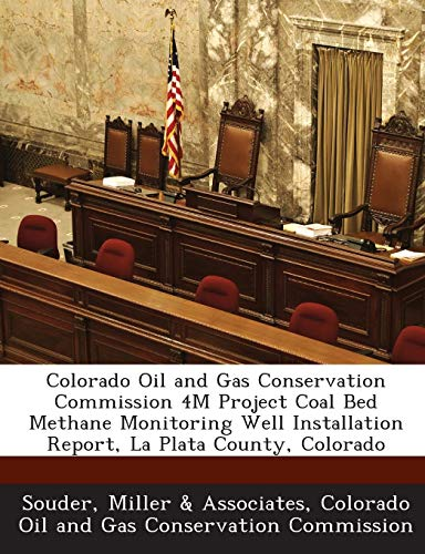 Colorado Oil and Gas Conservation Commission 4m Project Coal Bed Methane Monitoring Well Installation Report, La Plata County, Colorado