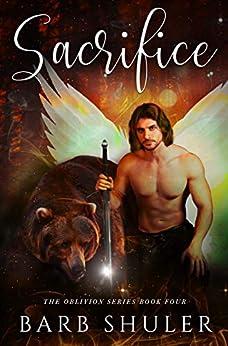 Sacrifice (The Oblivion Series Book 4) by [Barb Shuler]