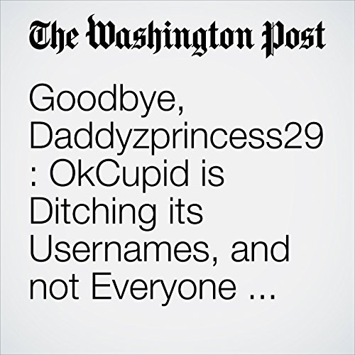 Goodbye, Daddyzprincess29: OkCupid is Ditching its Usernames, and not Everyone is Happy copertina