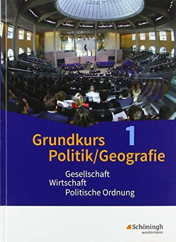 Grundkurs Politik/Geografie - Arbeitsbücher für die gymnasiale Oberstufe in Rheinland-Pfalz: Band 1 (Jahrgang 11): Gesellschaft - Wirtschaft - ... der gymnasialen Oberstufe in Rheinland-Pfalz)