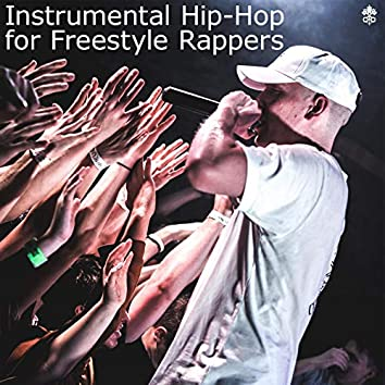 Instrumental Hip-Hop for Freestyle Rappers