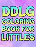 DDLG Coloring Book For Littles: Cute Adult BDSM DDLG ABDL CGL Lifestyle Workbook with Activity Pages for Little Space Time Gift From Daddy Dom
