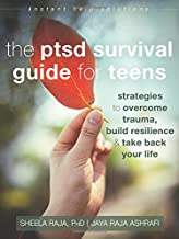 The PTSD Survival Guide for Teens: Strategies to Overcome Trauma, Build Resilience, and Take Back Your Life (The Instant H...