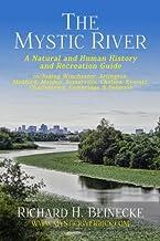 Mystic River - A Natural & Human History & Recreation Guide: including Winchester, Arlington, Cambridge, Medford, Malden, Somerville, Everett, Charlestown, & Chelsea