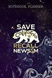 Notebook Planner Save California Recall Newsom Conservative Political: Happy, Pretty, 6x9 inch, Over 100 Pages, Personalized, Book, Planner, Journal