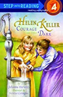 Helen Keller: Courage in the Dark (Step Into Reading: A Step 3 Book)