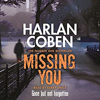 Missing You                   By:                                                                                                                                 Harlan Coben                               Narrated by:                                                                                                                                 Kerry Shale                      Length: 11 hrs and 51 mins     86 ratings     Overall 4.4