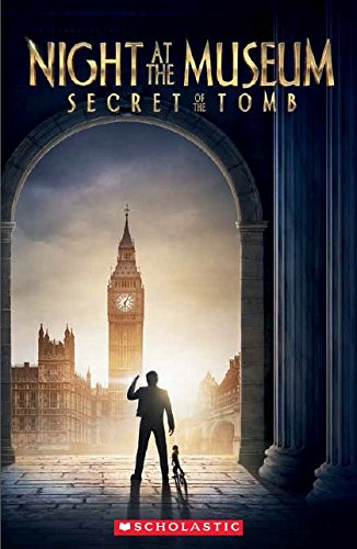 Night at the Museum: Secret of the Tomb (Scholastic Readers)
