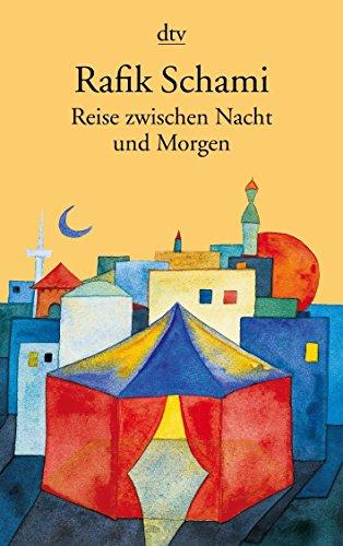 Reise zwischen Nacht und Morgen. Roman von Rafik Schami (1. Mai 1999) Taschenbuch
