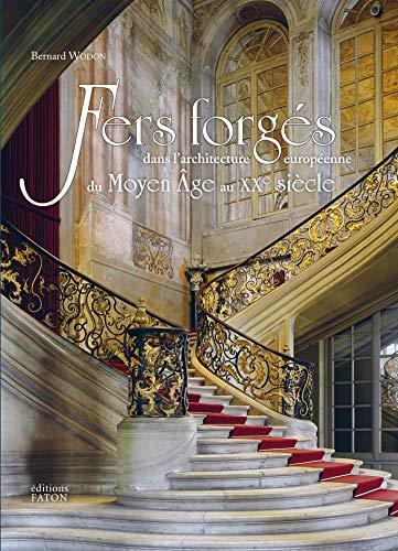 Fers forgés dans l'architecture européenne: Du Moyen Âge au XXe siècle
