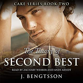 The Theory of Second Best     Cake Series, Book 2              By:                                                                                                                                 J. Bengtsson                               Narrated by:                                                                                                                                 Zachary Webber,                                                                                        Andi Arndt                      Length: 10 hrs and 5 mins     3,519 ratings     Overall 4.7