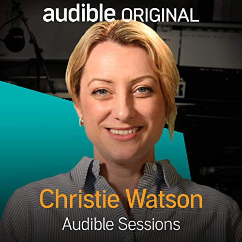 Christie Watson     Audible Sessions: FREE Excusive Interview              By:                                                                                                                                 Holly Newson                               Narrated by:                                                                                                                                 Christie Watson                      Length: 10 mins     7 ratings     Overall 4.3