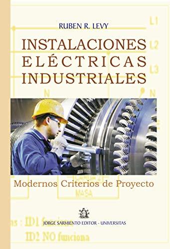 Instalaciones eléctricas industriales: Diseño, proyecto y montaje