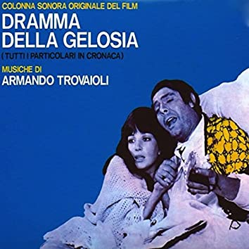 Dramma della gelosia (Tutti i particolari in cronaca) [Colonna sonora originale del film]
