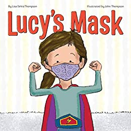 Lucy's Mask - Kindle edition by Sirkis Thompson, Lisa, Thompson, John. Children Kindle eBooks @ Amazon.com.
