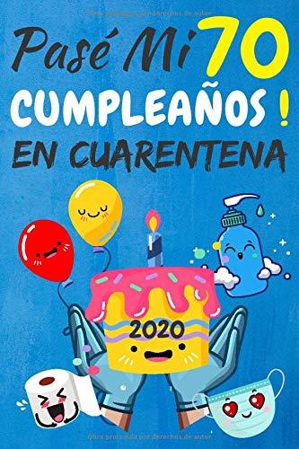Pasé Mi 70 Cumpleaños En Cuarentena: regalos de cumpleaños confinamiento 70 años, memorable cuaderano de notas, Agenda o Diario 110 paginas