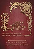 """Little Red Riding Hood €"""" And Other Girls Who Got Lost in the Woods (Origins of Fairy Tales from Around the World)"""