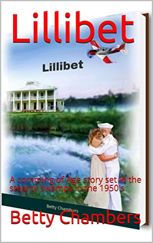 Lillibet: A comming of Age story set in the steamy swamps in the 1950's (English Edition)