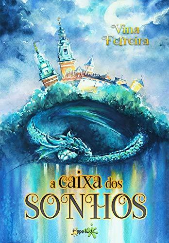 A Caixa dos Sonhos (Portuguese Edition)