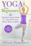 Yoga For Beginners: Learn Yoga in Just 10 Minutes a Day— 30...