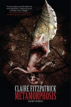 Metamorphosis: A Collection of Short Stories by [Claire Fitzpatrick]